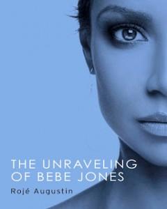 the unravling of bebe jones