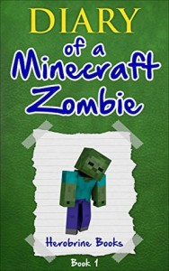 Diary of a Minecraft Zombie